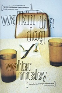 Walkin' the Dog by Walter Mosley