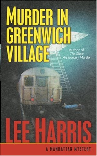 Murder in Greenwich Village by Lee Harris
