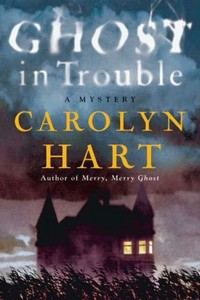Ghost in Trouble by Carolyn Hart