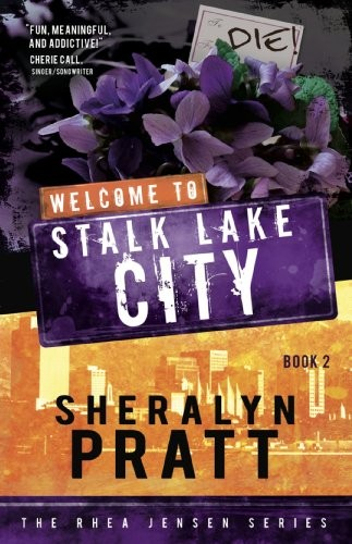 Welcome to Stalk Lake City by Sheralyn Pratt