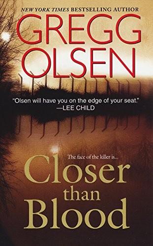 Closer Than Blood by Gregg Olsen