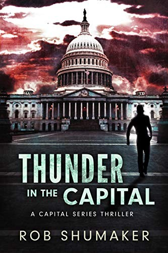 Thunder in the Capital by Rob Shumaker