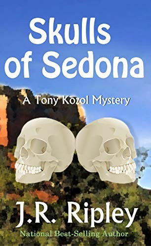 Skulls of Sedona by J. R. Ripley