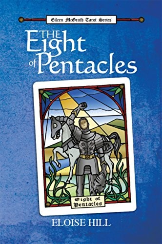 The Eight of Pentacles by Eloise Hill