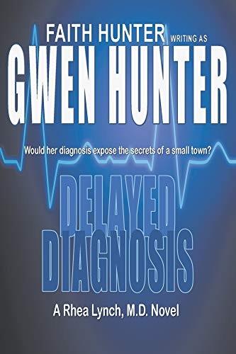 Delayed Diagnosis by Gwen Hunter