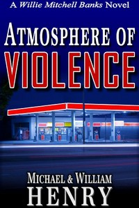 Atmosphere of Violence by Michael & William Henry