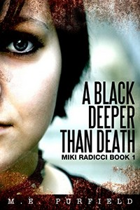 A Black Deeper Than Death by M. E. Purfield