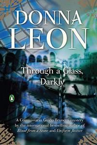 Through a Glass, Darkly by Donna Leon