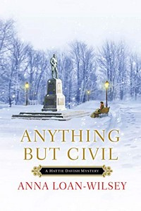 Anything but Civil by Anna Loan-Wisley