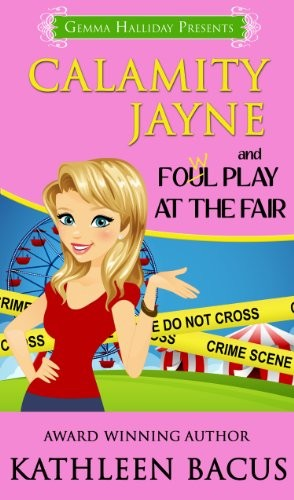Calamity Jayne and the Fowl Play at the Fair by Kathleen Bacus