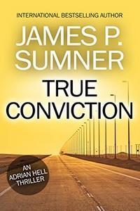 True Conviction by James P. Sumner