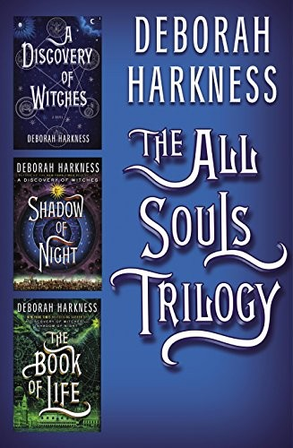 The All Souls Trilogy by Deborah Harkness