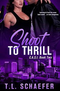 Shoot to Thrill by T. L. Schaefer
