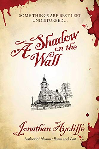 A Shadow on the Wall by Jonathan Aycliffe