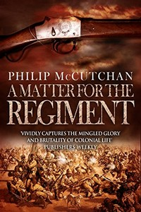 A Matter for the Regiment by Philip McCutchan