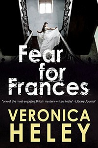 Fear for Frances by Veronica Heley