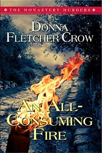 An All-Consuming Fire by Donna Fletcher Crow