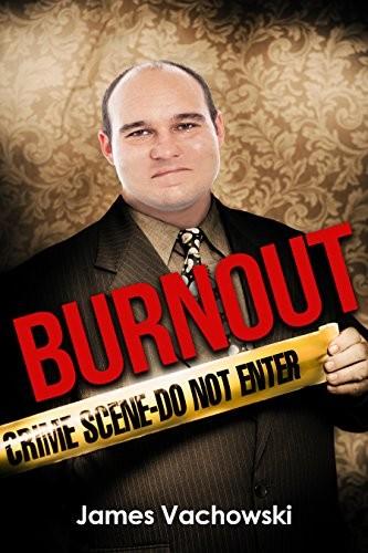 Burnout by James Vachowski