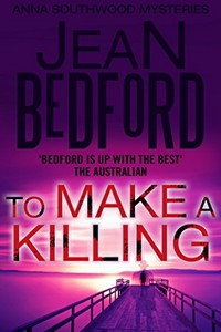 To Make a Killing by Jean Bedford