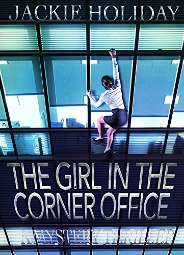 The Girl in the Corner Office by Jackie Holiday
