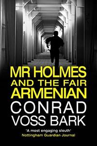 Mr Holmes and the Fair Armenian by Conrad Voss Bark