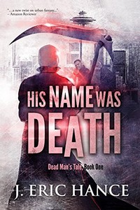 His Name Was Death by J. Eric Hance