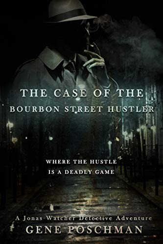 The Case of the Bourbon Street Hustler by Gene Poschman