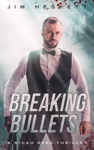 Breaking Bullets by Jim Heskett