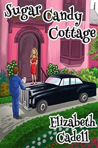 Sugar Candy Cottage by Elizabeth Cadell