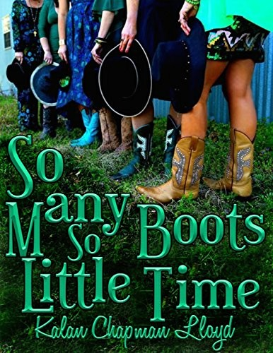 So Many Boots, So Little Time by Kalan Chapman Lloyd