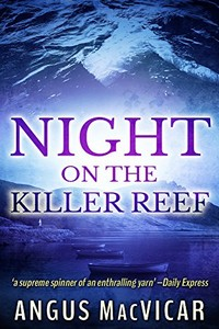 Night on the Killer Reef by Angus MacVicar