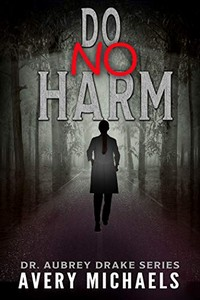 Do No Harm by Avery Michaels