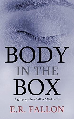 Body in the Box by E. R. Fallon