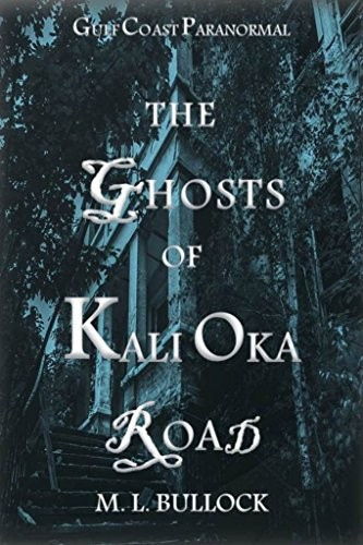 The Ghosts of Kali Oka Road by M. L. Bullock