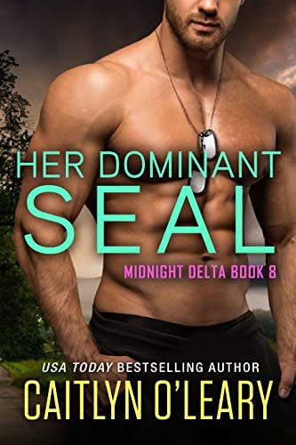 Her Dominant SEAL by Caitlyn O'Leary