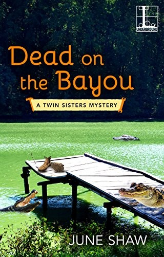 Dead on the Bayou by June Shaw
