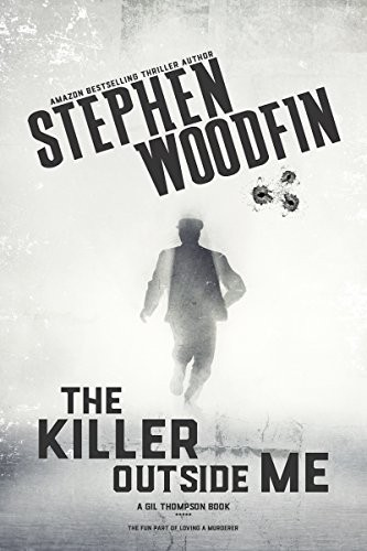 The Killer Outside Me by Stephen Woodfin