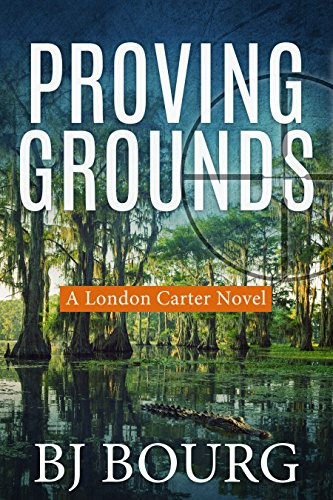 Proving Grounds by B. J. Bourg