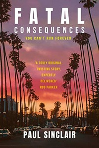 Fatal Consequences by Paul Sinclair