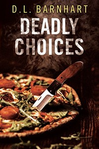 Deadly Choices by D. L. Barnhart