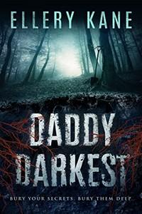 Daddy Darkest by Ellery A. Kane