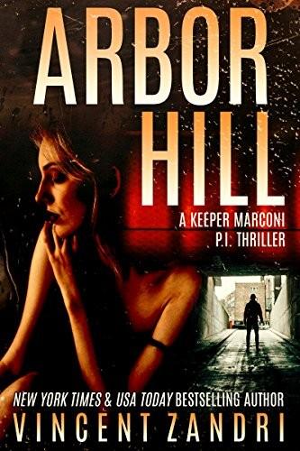Arbor Hill by Vincent Zandri