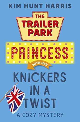Knickers in a Twist by Kim Hunt Harris