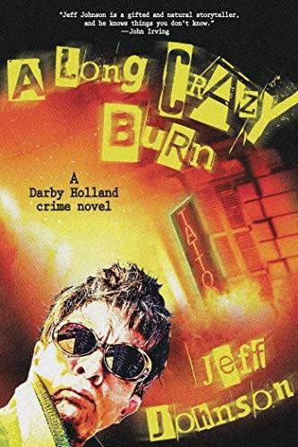 A Long Crazy Burn by Jeff Johnson