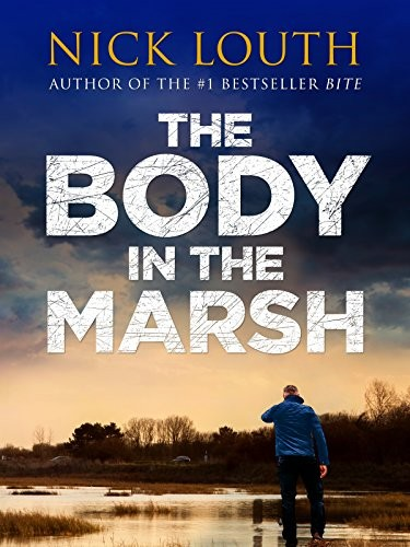 The Body in the Marsh by Nick Louth