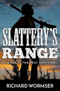 Slattery's Range by Richard Wormser