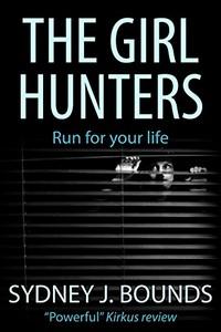 The Girl Hunters by Sydney J. Bounds