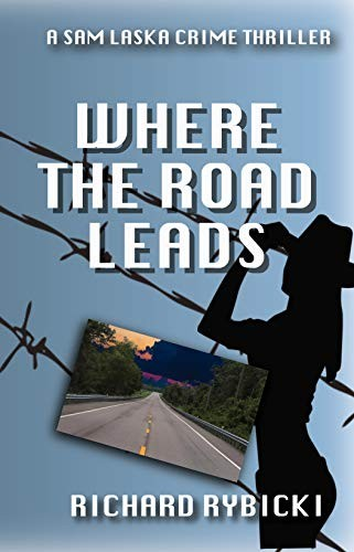 Where the Road Leads by Richard Rybicki