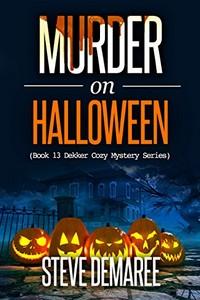 Murder on Halloween by Steve Demaree