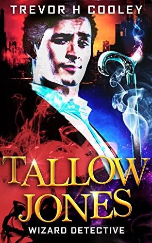 Tallow Jones, Wizard Detective by Trevor H. Cooley